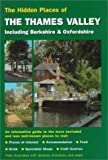 img - for The Hidden Places of the Thames Valley: Including Berkshire and Oxfordshire (Hidden Places Travel Guides) by Joanna Billing (Editor), Dawn Paynter (Illustrator) (1-Sep-1999) Paperback book / textbook / text book
