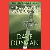 The Reluctant Swordsman   Dave Duncan