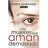 Las mujeres que aman demasiado (Spanish Edition) ~ Robin Norwood