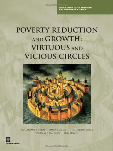 Poverty Reduction and Growth: Virtuous and Vicious Circles (Latin America and Caribbean Studies)