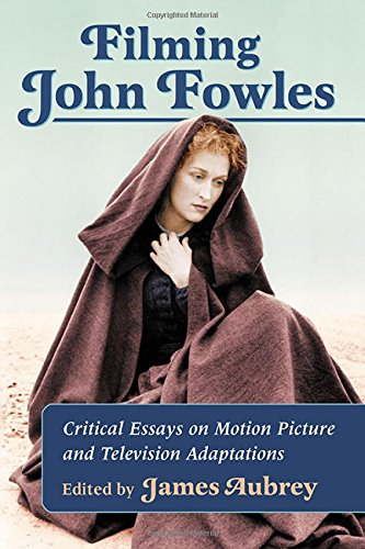 Filming John Fowles: Critical Essays on Motion Picture and Television Adaptations