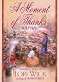A Moment of Thanks Journal (0736901078) by Wick, Lori