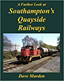 Dave Marden A Further Look at Southampton's Quayside Railways