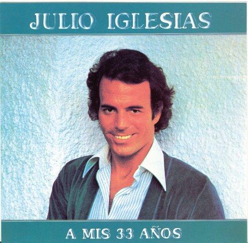 Julio Iglesias - A Mis 33 Años - Zortam Music