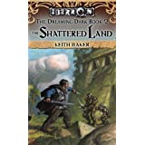 The Shattered Land: The Dreaming Dark Book 2par Keith Baker