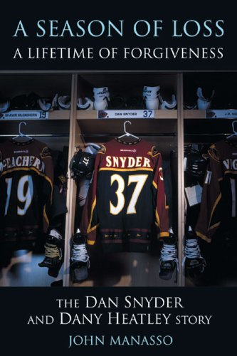 Image for A Season of Loss, a Lifetime of Forgiveness: The Dan Snyder and Dany Heatley Story