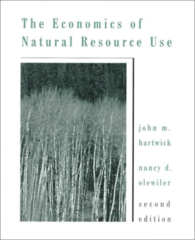 The Economics of Natural Resource Use (2nd Edition)