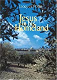 Jesus in His Homeland (1570751439) by Jacques Potin