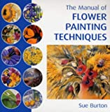 img - for The Manual of Flower Painting Techniques book / textbook / text book
