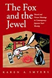 The Fox and the Jewel: Shared and Private Meanings in Contemporary Japanese Inari Workship