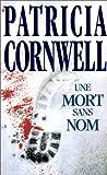 echange, troc Patricia Cornwell - Une mort sans nom