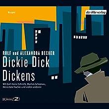 Dickie Dick Dickens Hörspiel von Rolf Becker, Alexandra Becker Gesprochen von: Carl-Heinz Schroth, Marlies Schoenau