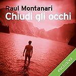 Chiudi gli occhi | Raul Montanari