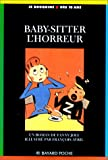 img - for Baby-sitter, l'horreur! book / textbook / text book