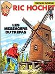 Ric Hochet, n� 43 : Les Messagers du...