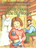 Little House in the Big Woods Read-Aloud Edition (006029647X) by Laura Ingalls Wilder