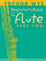 Beginner's Book For The Flute: Part Two