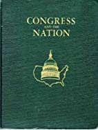 Congress and the Nation: 1945-1964 by inc.…