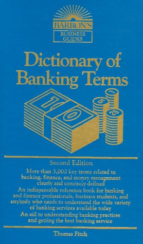 Dictionary of Banking Terms (Barron's Business Guides), Fitch, Thomas P.