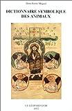 echange, troc Pierre Miquel - Dictionnaire symbolique des animaux : zoologie mystique