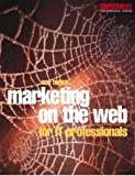 img - for Marketing on the Web for IT Professionals (Computer Weekly Professional) book / textbook / text book