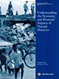 Charlotte Benson Understanding the Economic and Financial Impacts of Natural Disasters (Disaster Risk Management)