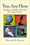 You Are Here: Readings on Higher Education for College Writers
