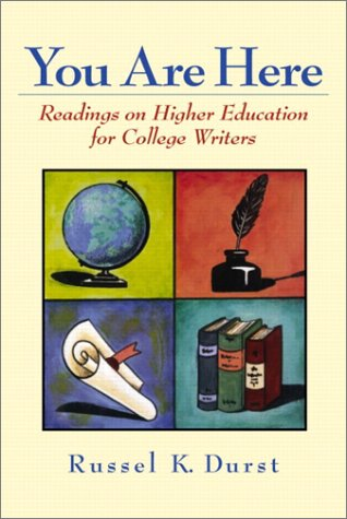 You Are Here: Readings on Higher Education for College...