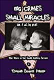 img - for Big Crimes, Small Miracles: Evil Is as Evil Does book / textbook / text book