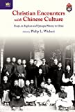 img - for Christian Encounters with Chinese Culture: Essays on Anglican and Episcopal History in China (Sheng Kung Hui: Historical Studies of Anglican Christianity in China) book / textbook / text book