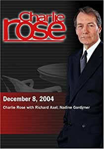 Charlie Rose with Richard Axel; Nadine Gordimer (December 8, 2004)