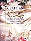 img - for Craft an Elegant Wedding (Creative Machine Arts Series) book / textbook / text book