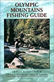 img - for Olympic Mountains Fishing Guide: Olympic National Park & Olympic Peninsula Lakes & Streams book / textbook / text book