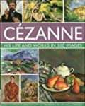 Cezanne: His life and works in 500 im...