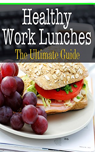 Healthy Work Lunches: The Ultimate Guide by Sara Hallas