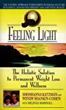 img - for Feeling Light: The Holistic Solution to Permanent Weight Loss and Wellness by Katzman, Shoshanna, Shankin-Cohen, Wendy, Marshall, Melinda (1997) Paperback book / textbook / text book