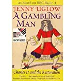 A Gambling Man: Charles II's Restoration Game (0374532486) by Uglow, Jenny