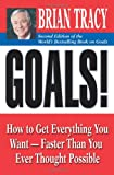 Brian Tracy Goals!: How to Get Everything You Want - Faster Than You Ever Thought Possible
