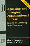 Diagnosing and changing organizational cuture:  based on the competing values framework
