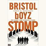 Bristol boyz Stomp: The Night that Divided a Town | Doreen M. McGettigan