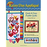 Rainy Day Applique: Quick & Easy Fusible Quilts [With CDROM]by Ursula Michael