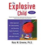 The Explosive Child: A New Approach for Understanding and Parenting Easily Frustrated Chronically Inflexible Childrenby Ross W. Greene
