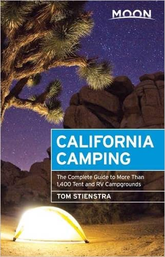 Moon California Camping: The Complete Guide to More Than 1,400 Tent and RV Campgrounds (Moon Outdoors) written by Tom Stienstra