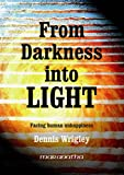 img - for From Darkness into Light: Facing Human Unhappiness book / textbook / text book