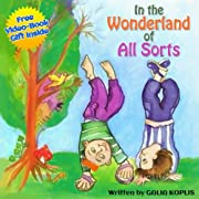 Children's Book: In the Wonderland of All Sorts (Rhyming book and video ebook about being friendly and open minded kids)
