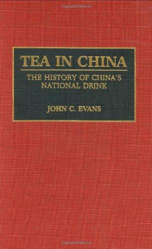 Tea in China: The History of China's National Drink (Contributions to the Study of World History)
