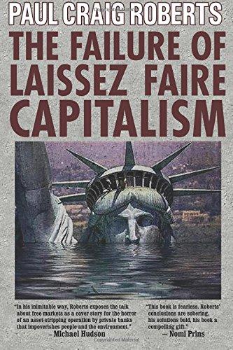 The Failure of Laissez Faire Capitalism