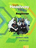 John Murphy New Headway Video Course: Student's Book Beginner level