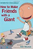 How to Make Friends With a Giant (0399237798) by Choldenko, Gennifer