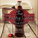 The Cherry Cola Book Club (       UNABRIDGED) by Ashton Lee Narrated by Marguerite Gavin